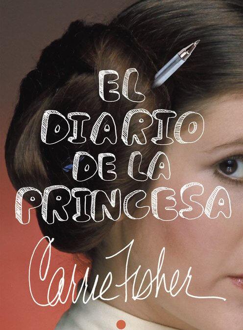 El diario de la princesa (Carrie Fisher, 2016)