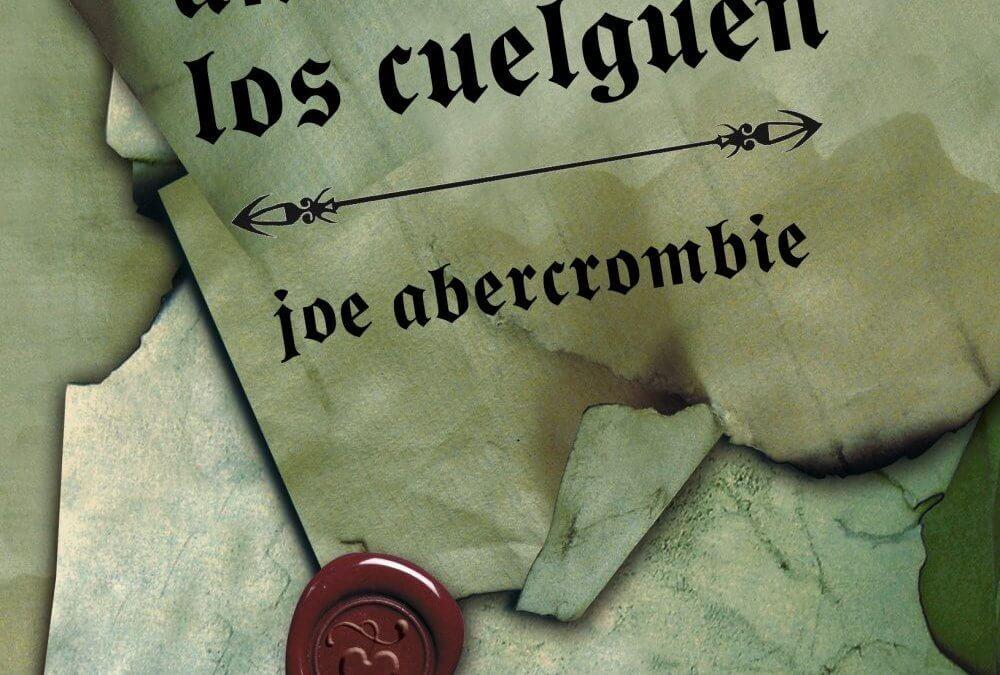 Antes de que los cuelguen (Joe Abercrombie, 2007)