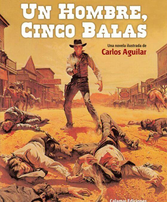 Un hombre, cinco balas (Carlos Aguilar, 2013)